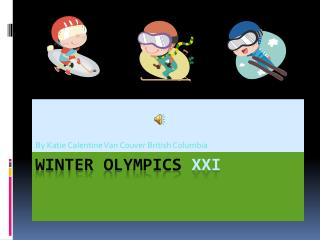 Winter Olympics  xxI