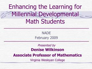 Enhancing the Learning for Millennial Developmental Math Students