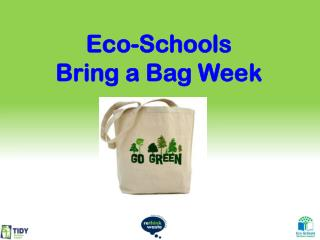 Eco-Schools  Bring a Bag Week