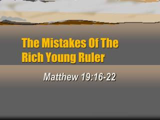The Mistakes Of The Rich Young Ruler