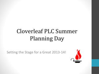 Cloverleaf PLC Summer Planning Day