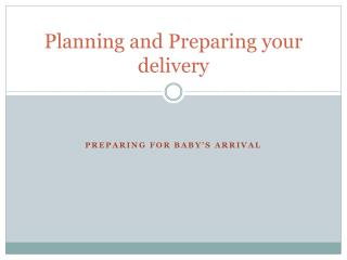 Planning and Preparing your delivery