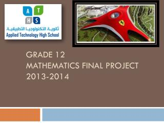 Grade 12 Mathematics Final Project 2013-2014