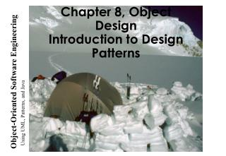 Chapter 8, Object Design Introduction to Design Patterns