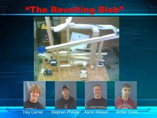 """The Revolting Blob"""