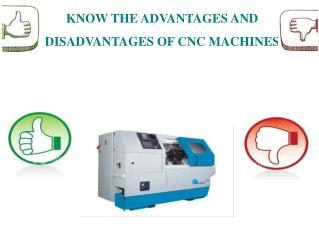 KNOW THE ADVANTAGES AND DISADVANTAGES OF CNC MACHINES
