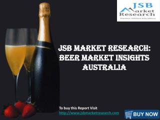 JSB Market Research: Beer Market Insights Australia