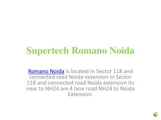 Supertech Romano Noida Luxury Property in Sector 118 Noida