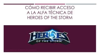Acceso Alfa t�cnica de Heroes of the Storm