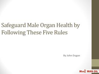 Safeguard Male Organ Health by Following These Five Rules