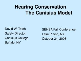 Hearing Conservation             The Canisius Model