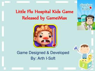 Little Flu Hospital Kids Game Released by GameiMax