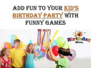Birthday Bless-Add Fun to your Kid�s Birthday Party with Fun