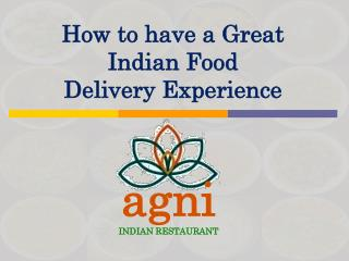 How to have a Great Indian Food Delivery�Experience