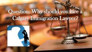 Canadian Immigration Question: Why should you hire a Calgary