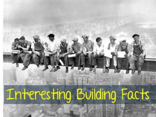 Interesting Building Facts