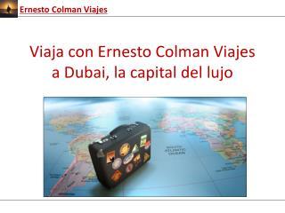 Ernesto Colman Viajes: Conoce Dubai