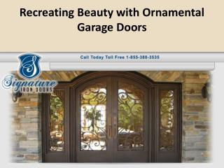 Recreating beauty with Ornamental Garage Doors