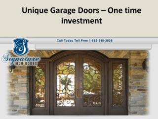 Unique Garage Doors – One time investment