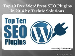 Top 10 Free WordPress SEO Plugins in 2014 by Techtic Solutio
