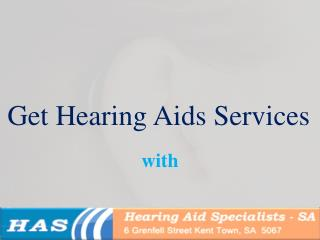 Get Hearing Aids Services with HASSA