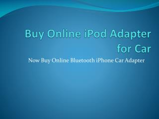 Purchase Online Bluetooth Adapter Kit for Your Car