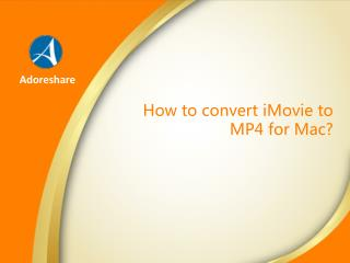 How to convert iMovie video to .MP4 for mac