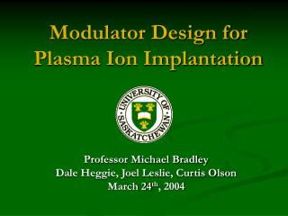 Modulator Design for Plasma Ion Implantation