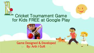 Cricket Tournament Game for Kids FREE at Google Play