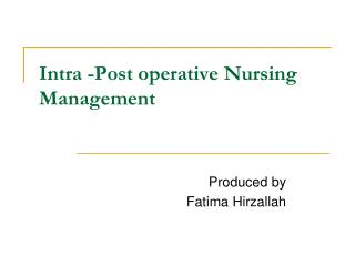 Intra -Post operative Nursing Management