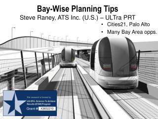Bay-Wise Planning Tips Steve Raney, ATS Inc. (U.S.) � ULTra PRT