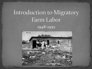 Introduction to Migratory Farm Labor