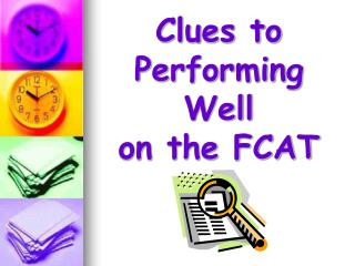 Clues to  Performing Well  on the FCAT