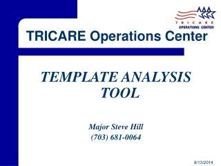 TEMPLATE ANALYSIS TOOL Major Steve Hill (703) 681-0064
