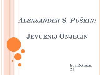 Aleksander  S.  Puškin : Jevgenij Onjegin