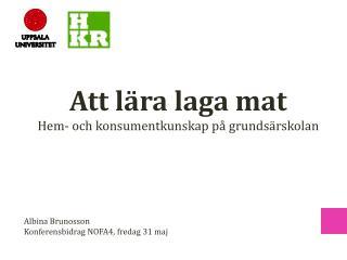 Albina Brunosson Konferensbidrag NOFA4, fredag 31 maj