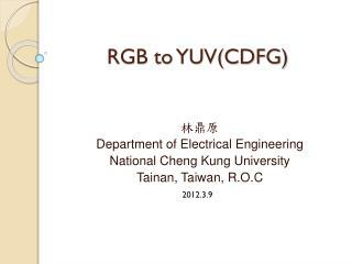RGB to YUV(CDFG)