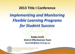 Bobby Smith District Effectiveness Team bosmith@doe.k12.ga