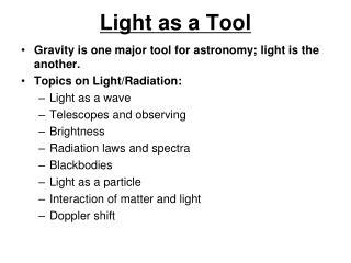 Light as a Tool