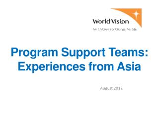 Program Support Teams:  Experiences from Asia