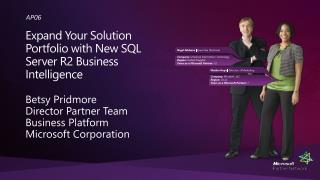 Expand Your Solution Portfolio with New SQL Server R2 Business Intelligence