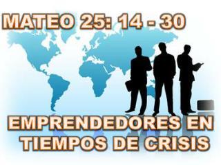 EMPRENDEDORES EN TIEMPOS DE CRISIS