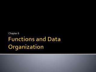 Functions and Data Organization