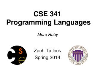 CSE 341  Programming Languages More Ruby