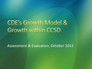 CDE's Growth Model & Growth within CCSD