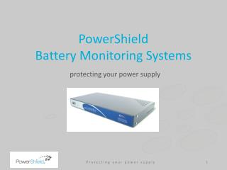 PowerShield  Battery Monitoring Systems protecting your power supply