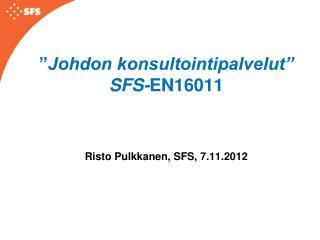 � Johdon konsultointipalvelut� SFS- EN16011