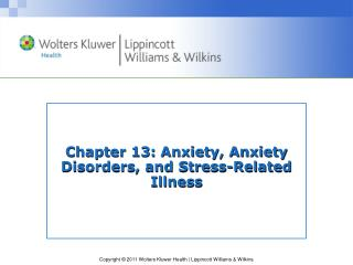 Chapter 13:  Anxiety, Anxiety Disorders, and Stress-Related Illness