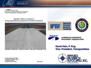 David Hein, P. Eng. Vice- President, Transportation
