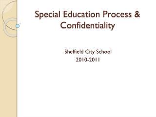 Special Education Process & Confidentiality